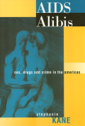 AIDS Alibis: Sex, Drugs, and Crime in the Americas Cover
