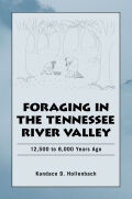 Foraging the Tennessee River Valley, 12,500 to 8,000 Years Ago