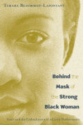 Behind the Mask of the Strong Black Woman: Voice and the Embodiment of a Costly Performance Cover