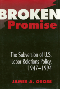 Broken Promise: The Subversion Of U.S. Labor Relations Cover