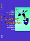 Literary Gestures: The Aesthetic in Asian American Writing Cover
