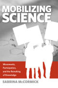Mobilizing Science: Movements, Participation, and the Remaking of Knowledge Cover