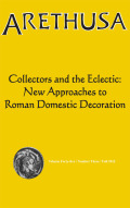 Roman Collecting, Decorating, and Eclectic Practice in the Textual Sources