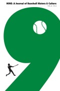 <i>Packaging Baseball: How Marketing Embellishes the Cultural Experience</i> by Mathew J. Bartkowiak and Yuya Kiuchi (review)