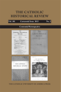 The Historiography of American Catholicism as Reflected in <i>The Catholic Historical Review</i>, 1915–2015