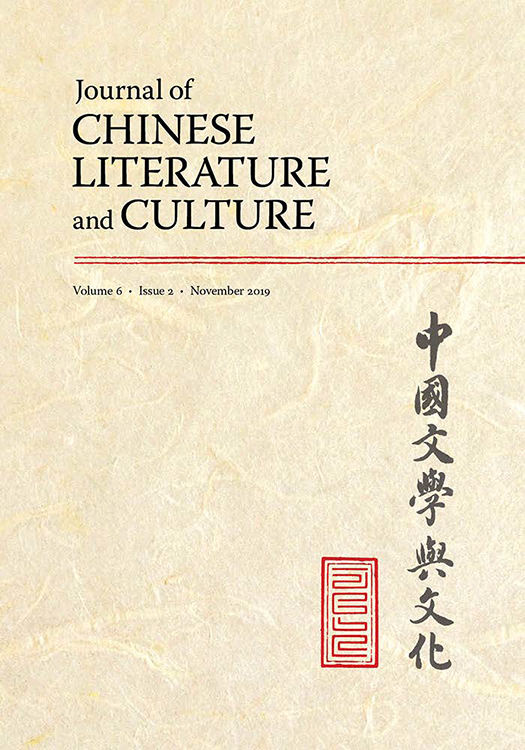 Journal of Chinese Literature and Culture: Volume 6, Issue 2, November 2019
