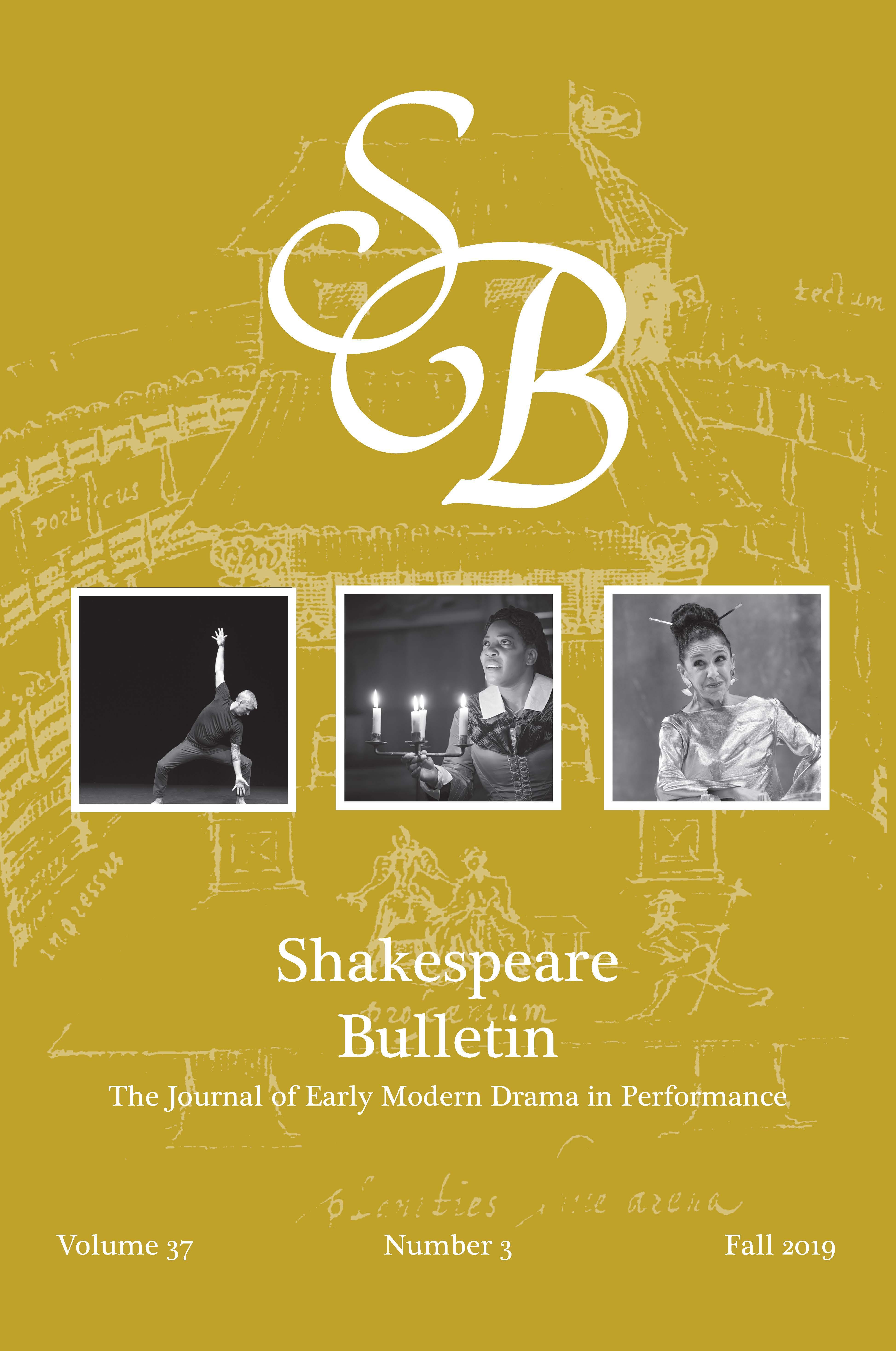 Shakespeare Bulletin: Volume 37, Number 3, Fall 2019