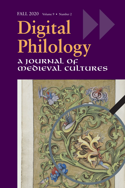 Digital Philology: A Journal of Medieval Cultures: Volume 9,  Number 2, Fall 2020