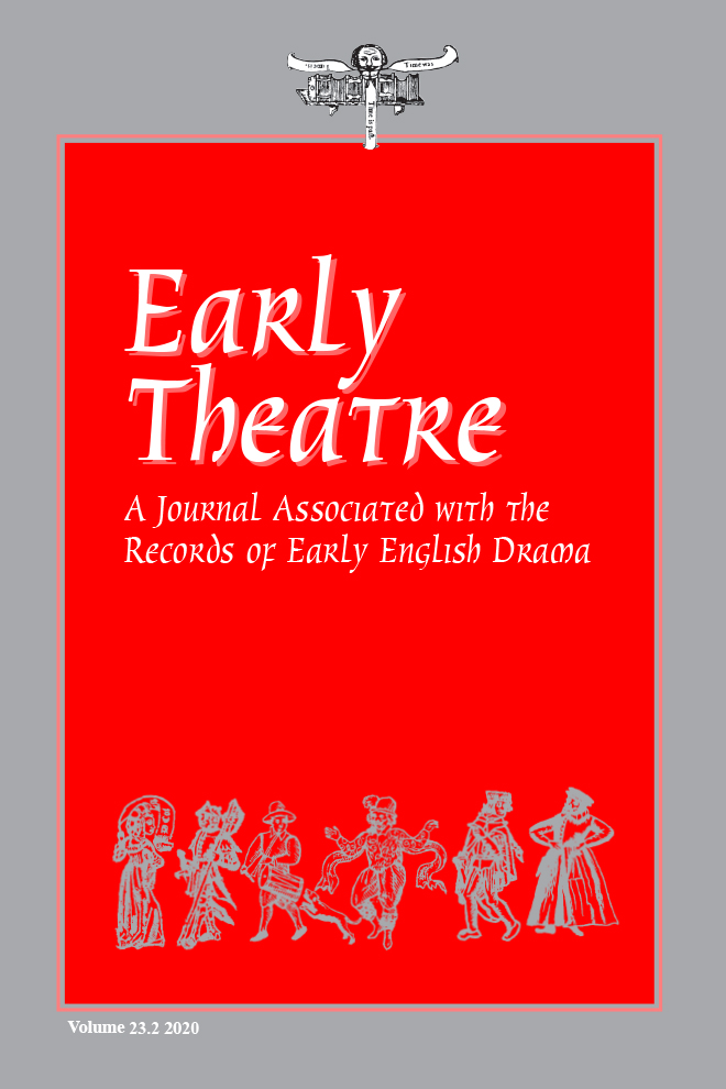 Early Theatre: A Journal associated with the Records of Early English Drama: Volume 23, Number 2, 2020