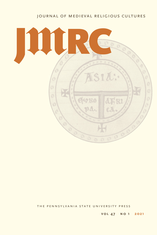 The Journal of Medieval Religious Cultures: Volume 47, Number 1, 2021