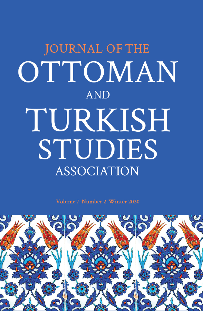 Journal of the Ottoman and Turkish Studies Association: Volume 7, Number 2, Fall 2020