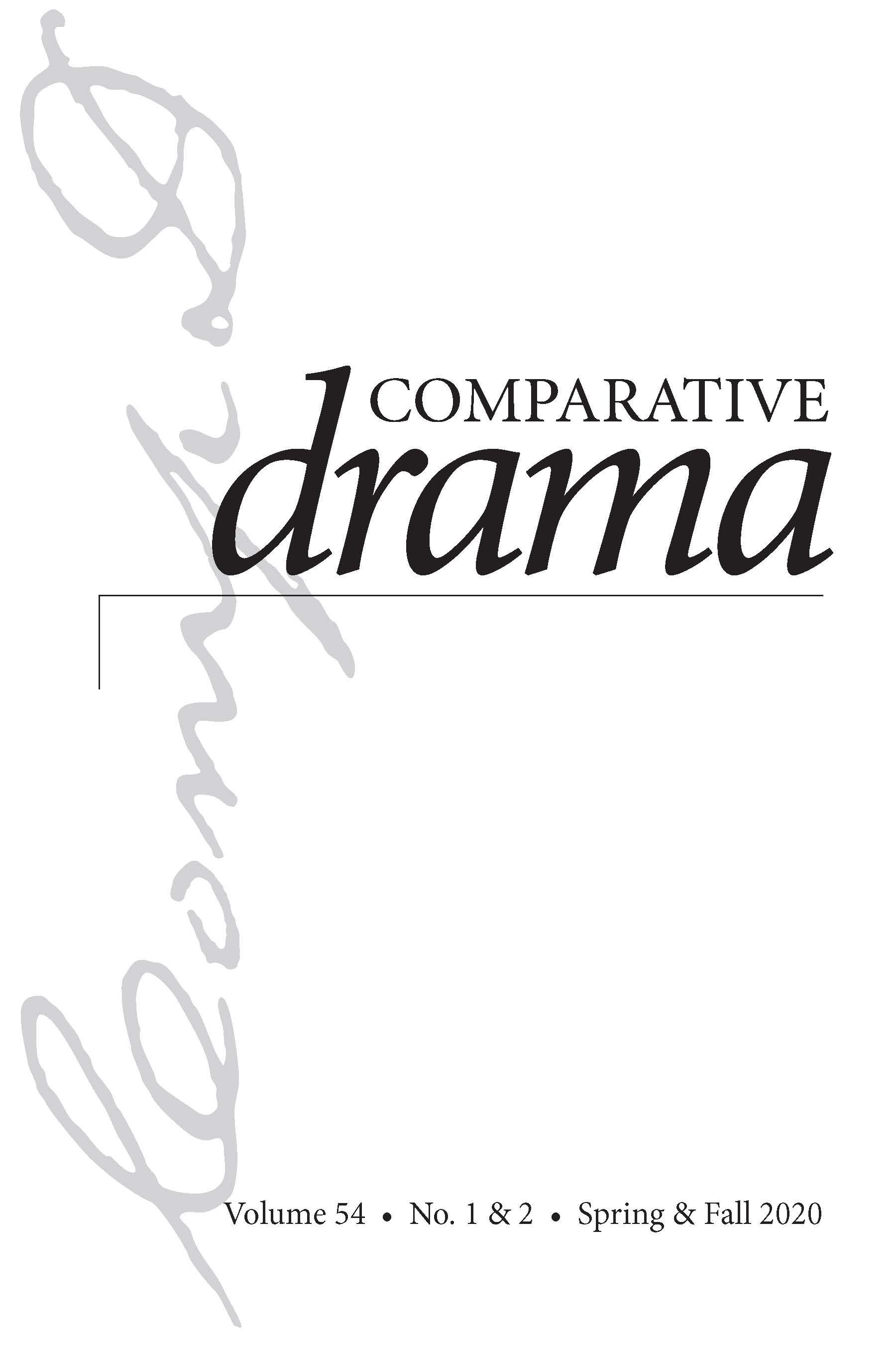 Comparative Drama: Volume 54, Number 1 & 2, Spring & Summer 2020