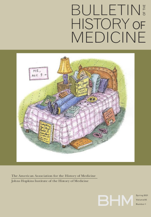 Bulletin of the History of Medicine: Volume 95, Number 1, Spring 2021