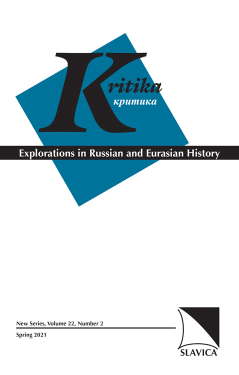 Kritika: Explorations in Russian and Eurasian History: Volume 22, Number 2, Spring 2021