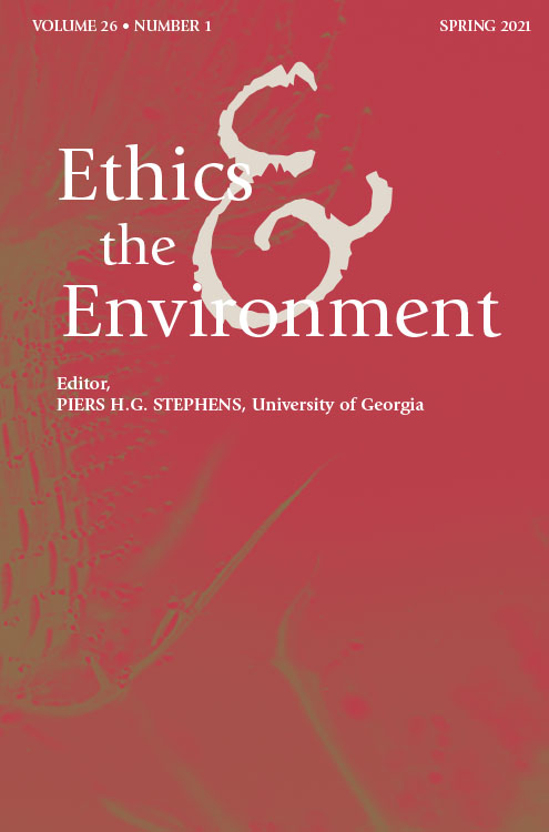 Ethics & the Environment: Volume 26, Number 1, Spring 2021
