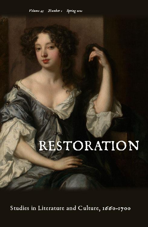 Restoration: Studies in English Literary Culture, 1660-1700: Volume 45, Number 1, Spring 2021