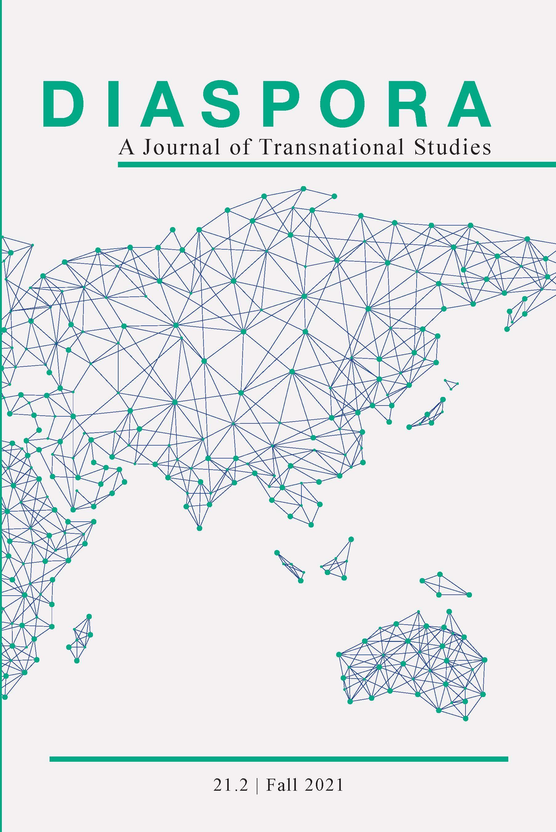 Diaspora: A Journal of Transnational Studies: Volume 21, Number 2, Fall 2021