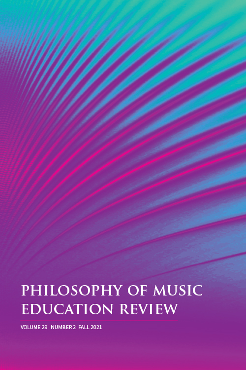 Philosophy of Music Education Review: Volume 29, Number 2, Fall 2021