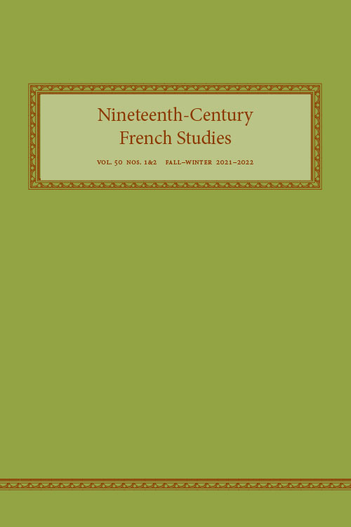 Nineteenth-Century French Studies: Volume 50, Numbers 1 & 2, Fall-Winter 2021-2022