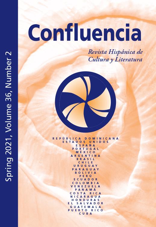 Confluencia: Revista Hispánica de Cultura y Literatura: Volume 36, Number 2, Spring 2021
