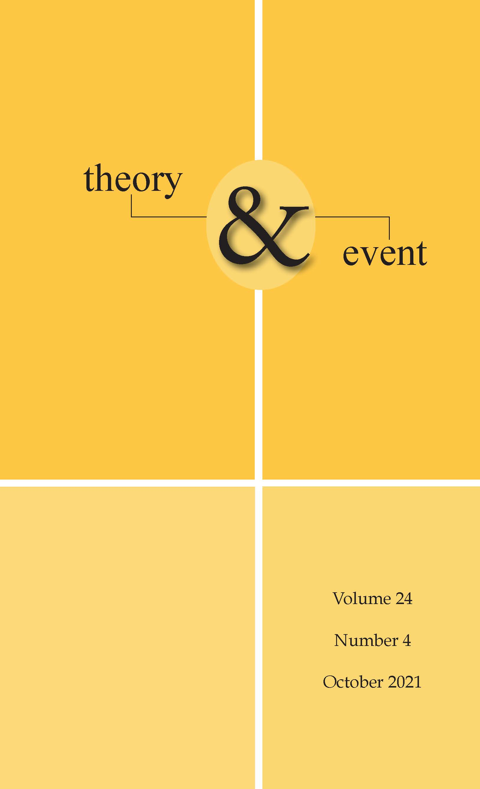 Theory & Event: Volume 24, Number 4, October 2021