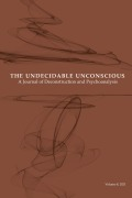 The Undecidable Unconscious: A Journal of Deconstruction and Psychoanalysis cover