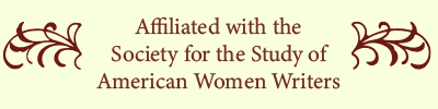 Affiliated with Society for the Study of American Women Writers