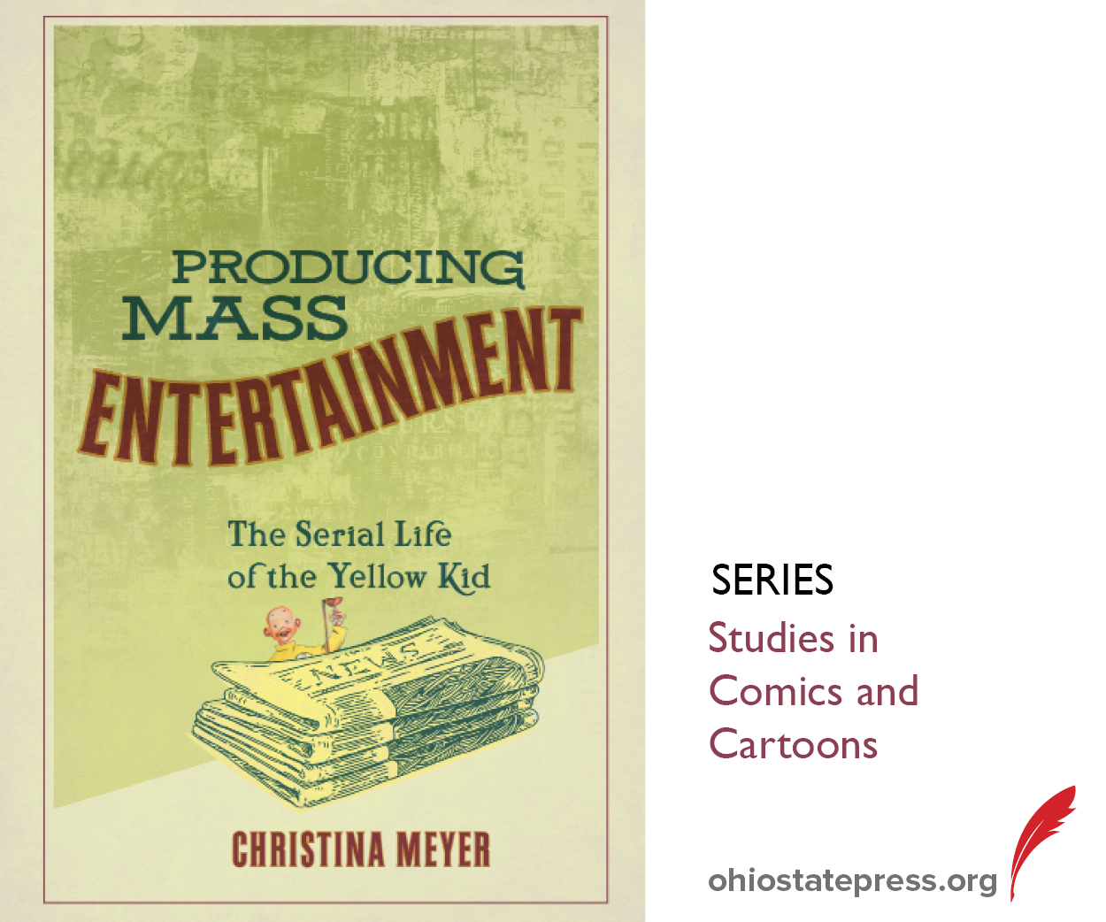 Book cover for  Producing Mass Entertainment The Serial Life of the Yellow Kid by CHRISTINA MEYER in Studies in Comics and Cartoons Series from The Ohio State University Press