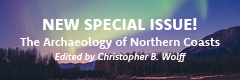 New Special Issue: The Archaeology of Northern Coasts Edited by Christopher B. Wolff