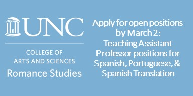 Apply for open positions in the UNC-CH Department of Romance Studies by March 2: Teaching Assistant Professor positions for Spanish, Portuguese, & Spanish Translation