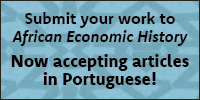 Submit your work to African Economic History. Now accepting articles in Portuguese!
