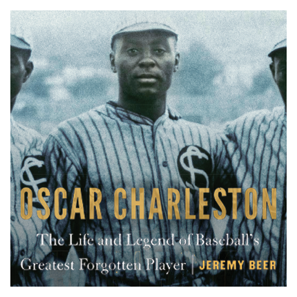 Ad for Oscar Charleston: The Life and Legend of Baseball's Greatest Forgotten Player
