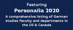 Featuring Personalia 2020, a comprehensive listing of German Studies faculty and departments in the US & Canada